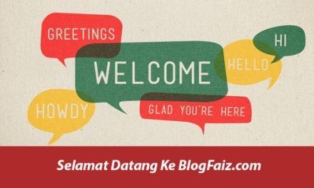 Selamat Datang Ke BlogFaiz – Pengenalan BlogFaiz