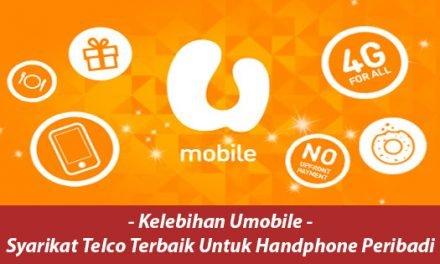 Kelebihan Umobile – Syarikat Telco Terbaik Untuk Handphone Peribadi