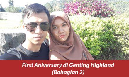 (Bahagian 2) First Aniversari Di Genting Highland – Perjalanan Dari Hotel ke Genting Highland