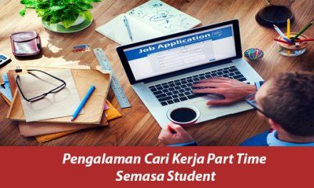 Pengalaman Cari Kerja Part Time Semasa Student