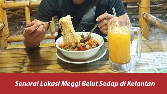 Senarai Lokasi Meggi Belut Sedap di Kelantan