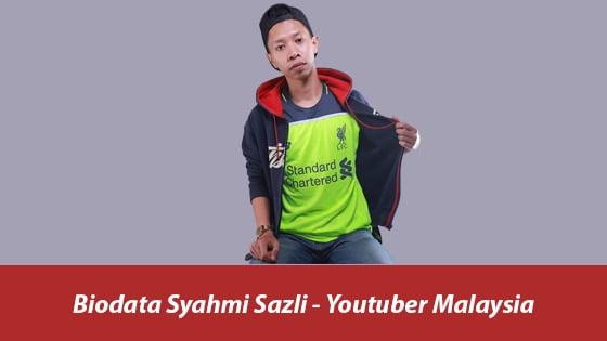 Biodata Syahmi Sazli – Youtuber Malaysia