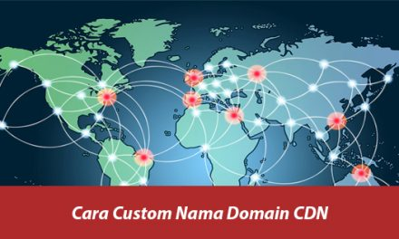 Cara Custom Nama Domain CDN