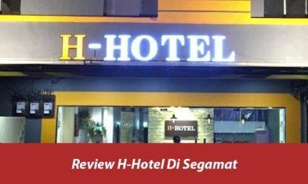 Review H-Hotel Segamat