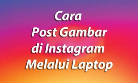 Cara Post Gambar di Instagram Melalui Laptop