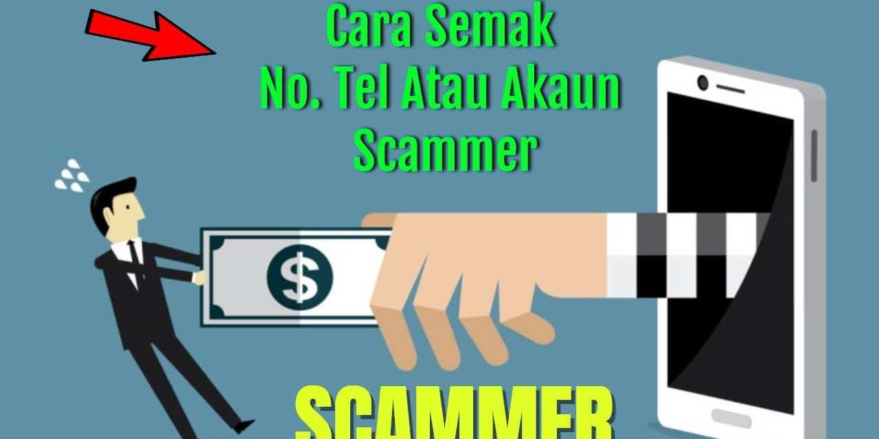 Cara Semak Nombor Telefon atau Akaun Bank Scammer