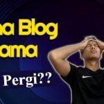 Mana Perginya Blog Aku Yang Lama?