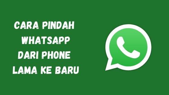 cara memindahkan whatsapp ke hp smartfon telefon baru dengan nombor yang sama